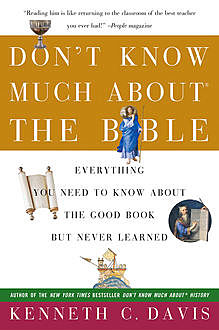Don't Know Much About the Bible, Kenneth C. Davis