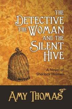 Detective, The Woman and The Silent Hive, Amy Thomas