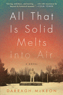 All That Is Solid Melts into Air, Darragh MCKEON