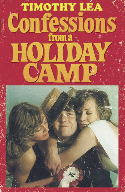 Confessions from a Holiday Camp (Confessions, Book 3), Timothy Lea