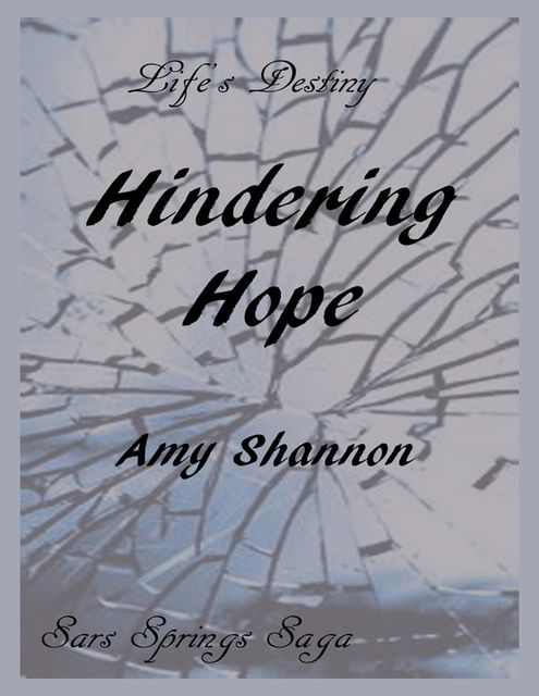 Life's Destiny: Hindering Hope, Amy Shannon