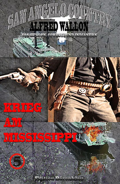 Krieg am Mississippi (San Angelo Country), Alfred Wallon