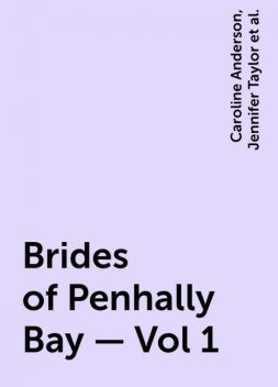 Brides of Penhally Bay – Vol 1, Sarah Morgan, Caroline Anderson, Jennifer Taylor, Josie Metcalfe