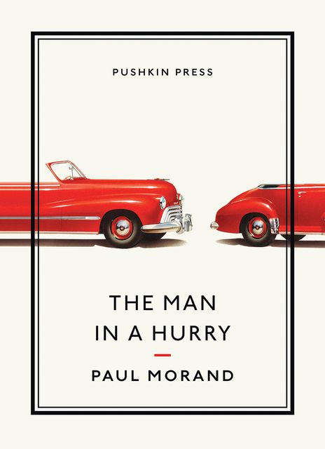 The MAN IN A HURRY, Paul Morand