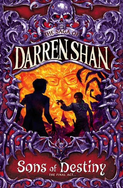 Sons of Destiny (The Saga of Darren Shan, Book 12), Darren Shan