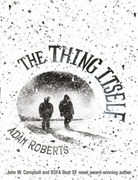 The Thing Itself, Adam Roberts