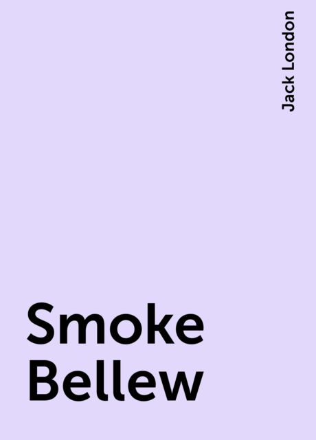 Smoke Bellew, Jack London