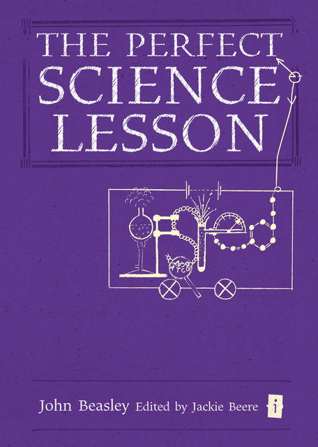 The Perfect Science Lesson, John Beasley