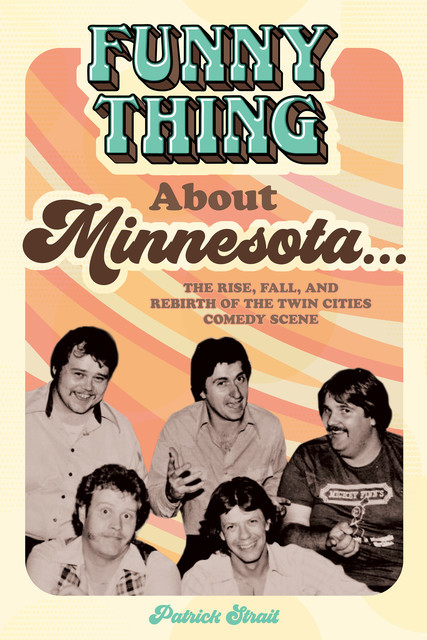 Funny Thing About Minnesota, Patrick Strait