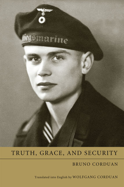 Truth, Grace, and Security, Bruno Corduan