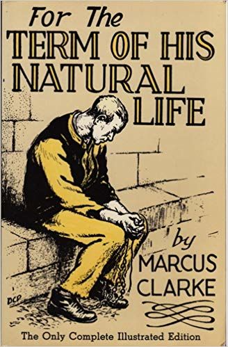 For the Term of His Natural Life, Marcus Clarke