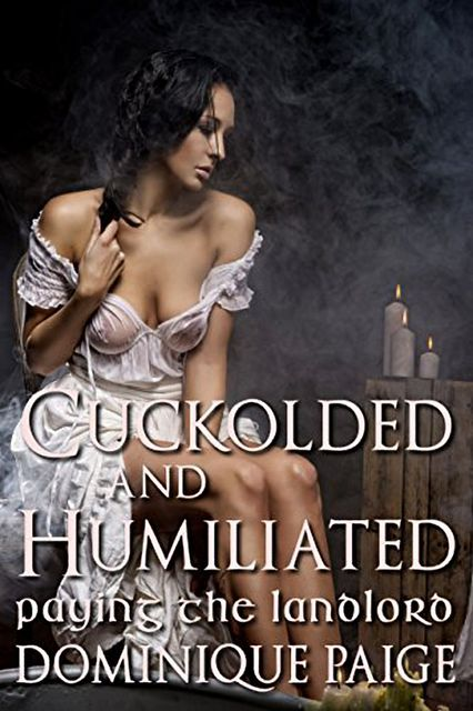 Cuckolded and Humiliated, Dominique Paige