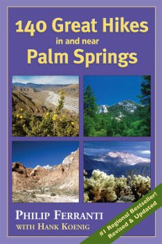 140 Great Hikes in and Near Palm Springs, Philip Ferranti