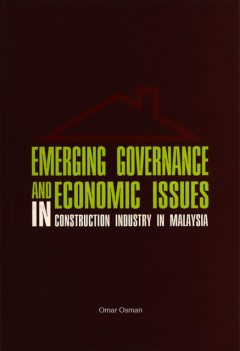 Emerging Governance and Economic Issues in Construction Industry in Malaysia, Omar Osman