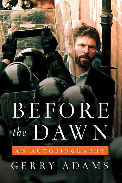 Before the Dawn, Gerry Adams