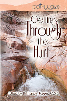 Getting Through the Hurt, Keith McClellan, Silas Henderson, Ann Rohleder, Francis Wagner, Ronald Knott