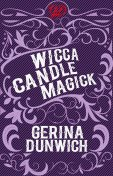 Wicca Candle Magick, Gerina Dunwich