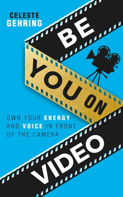 Be You On Video, Celeste Gehring