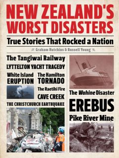 New Zealand's Worst Disasters, Graham Hutchins, Russell Young