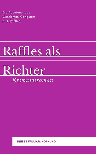 Raffles als Richter, Ernest William Hornung