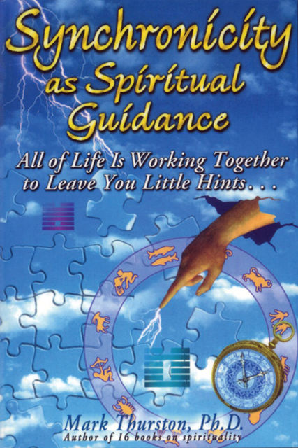 Synchronicity as Spiritual Guidance, Mark Thurston