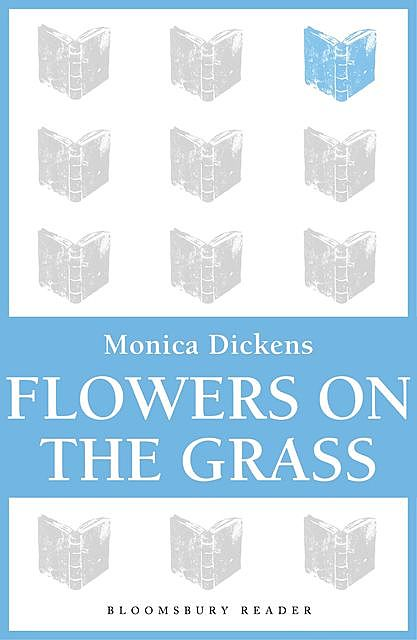 Flowers on the Grass, Monica Dickens