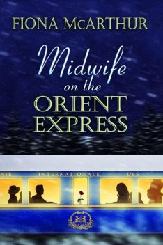 Midwife On The Orient Express, Fiona Mcarthur