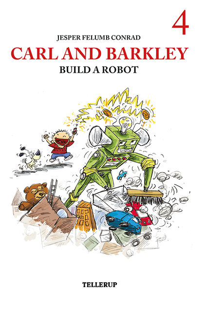 Carl and Barkley 4 – Carl and Barkley Build a Robot, Jesper Felumb Conrad