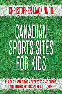 Canadian Sports Sites for Kids, Christopher MacKinnon