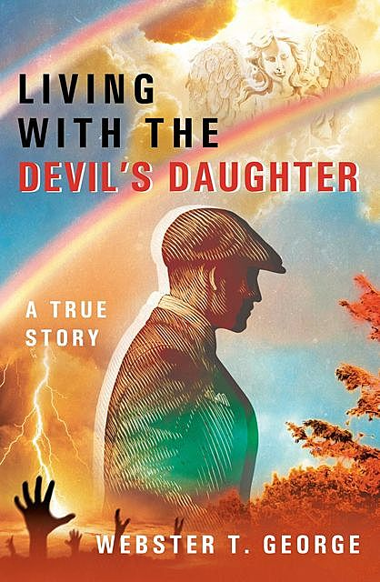 Living with the Devil's Daughter, George Webster