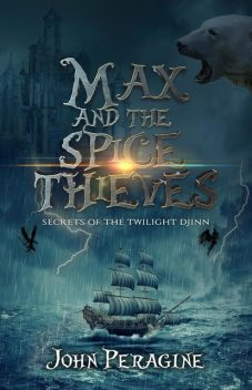 Max and the Spice Thieves, John Peragine