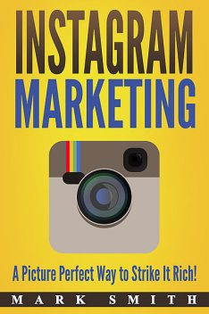 Instagram Marketing, Mark Smith