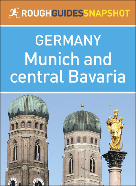 Munich and central Bavaria (Rough Guides Snapshot Germany), Rough Guides