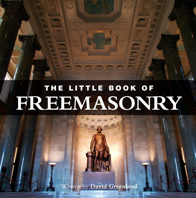 Little Book of Freemasonry, David Greenland