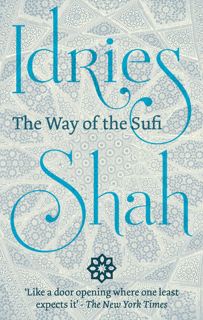 The Way of the Sufi, Idries Shah