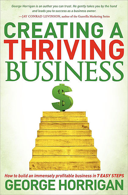 Creating a Thriving Business, George Horrigan