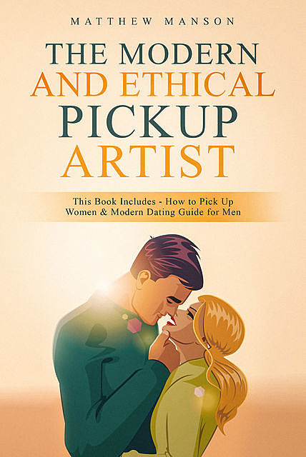 The Modern and Ethical Pickup Artist, Matthew Manson