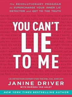 You Can't Lie to Me, Janine Driver
