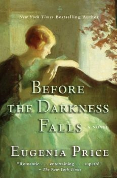 Before the Darkness Falls, Eugenia Price