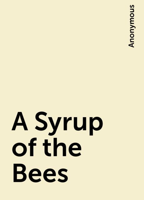 A Syrup of the Bees,