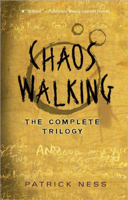Chaos Walking: The Complete Trilogy, Patrick Ness