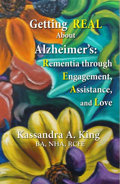 Getting Real about Alzheimers, Kassandra King
