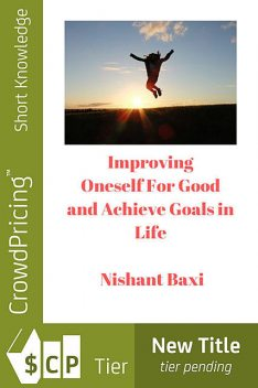 Achieve Goals & Dream Life By Improving Yourself : Find Out How to Improving Oneself Effectively & Be Successful, James Richards