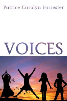 Voices, Patrice Carolyn Forrester