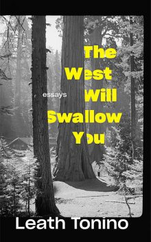 The West Will Swallow You, Leath Tonino