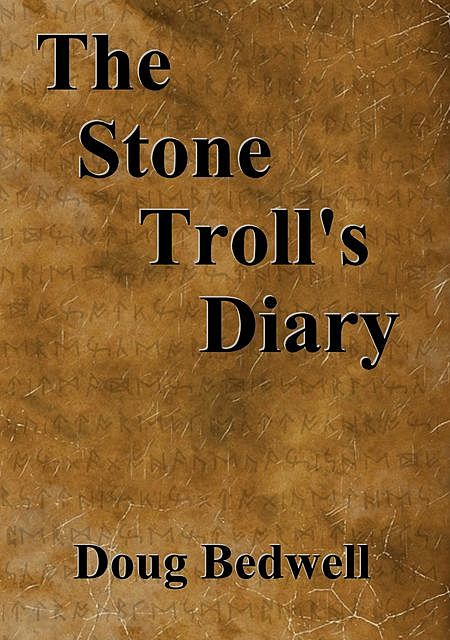 The Stone Troll's Diary, Doug Bedwell