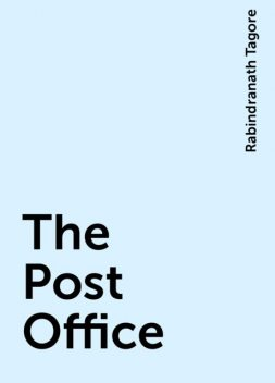 The Post Office, Rabindranath Tagore