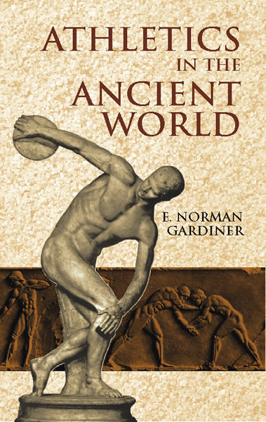 Athletics in the Ancient World, E.Norman Gardiner