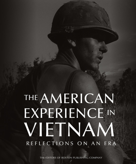 The American Experience in Vietnam, The Editors of Boston Publishing Company