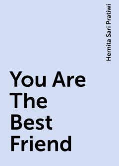 You Are The Best Friend, Hernita Sari Pratiwi